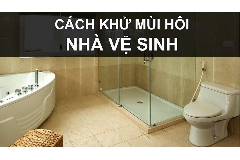 Cách khử mùi hôi nhà vệ sinh